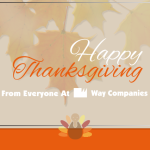Happy Thanksgiving from Everyone at Way Companies